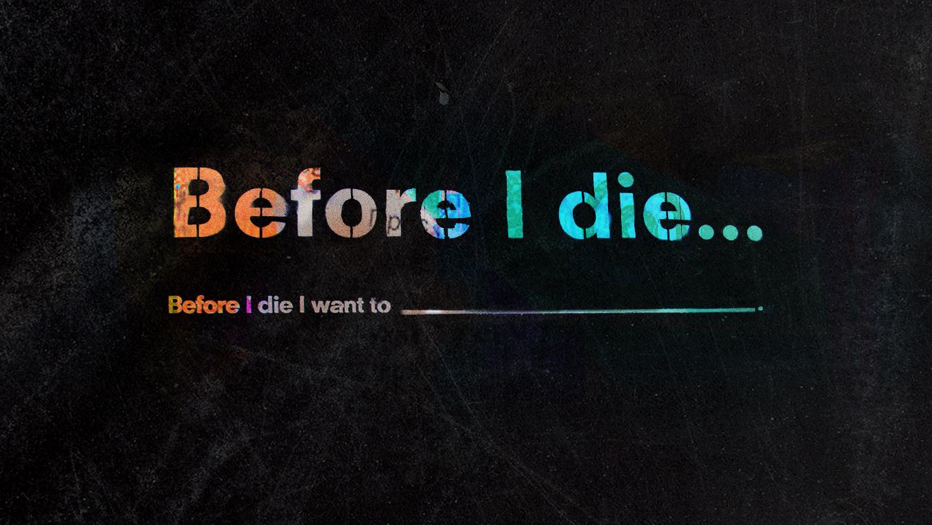 Before I Die I Want To Church Sermon Series Ideas