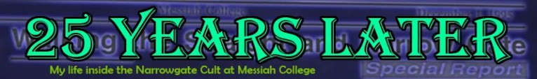 25 Years Later: My Life Inside the Narrowgate Cult at Messiah College (part one)