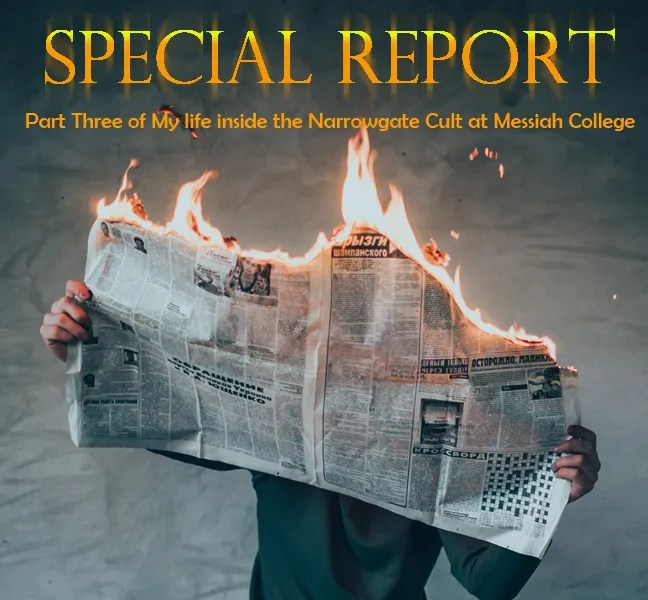 Special Report: Part Three of My Life Inside the Narrowgate Cult at Messiah College