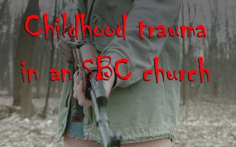 Childhood trauma in an SBC church