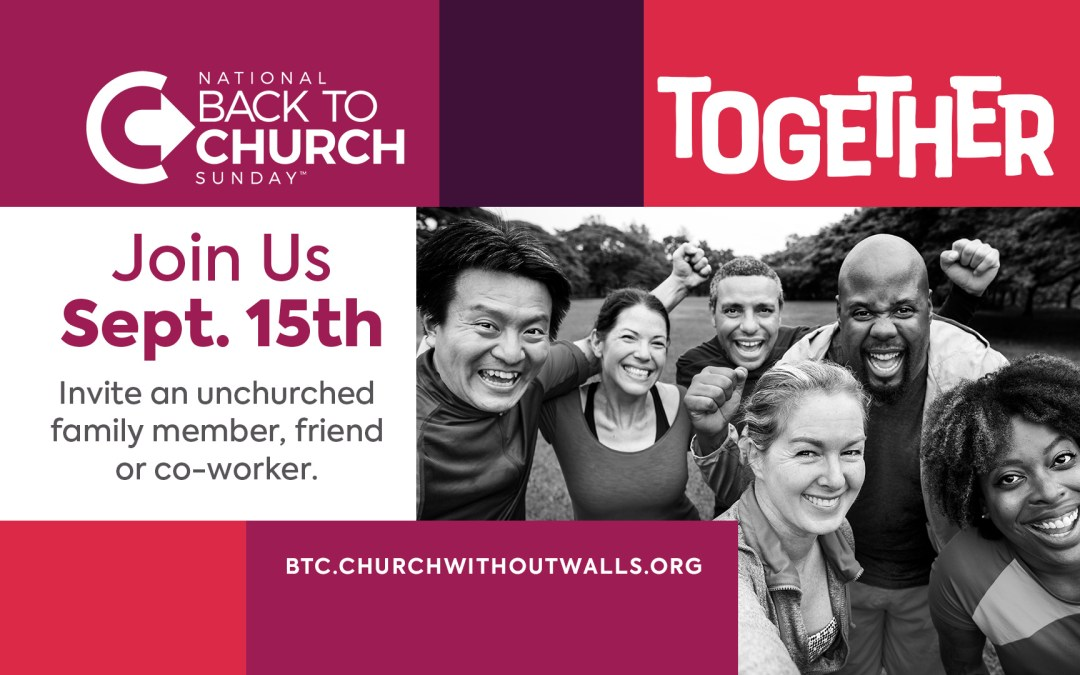 Back to Church Sunday – Encourage someone today and share why you love the church