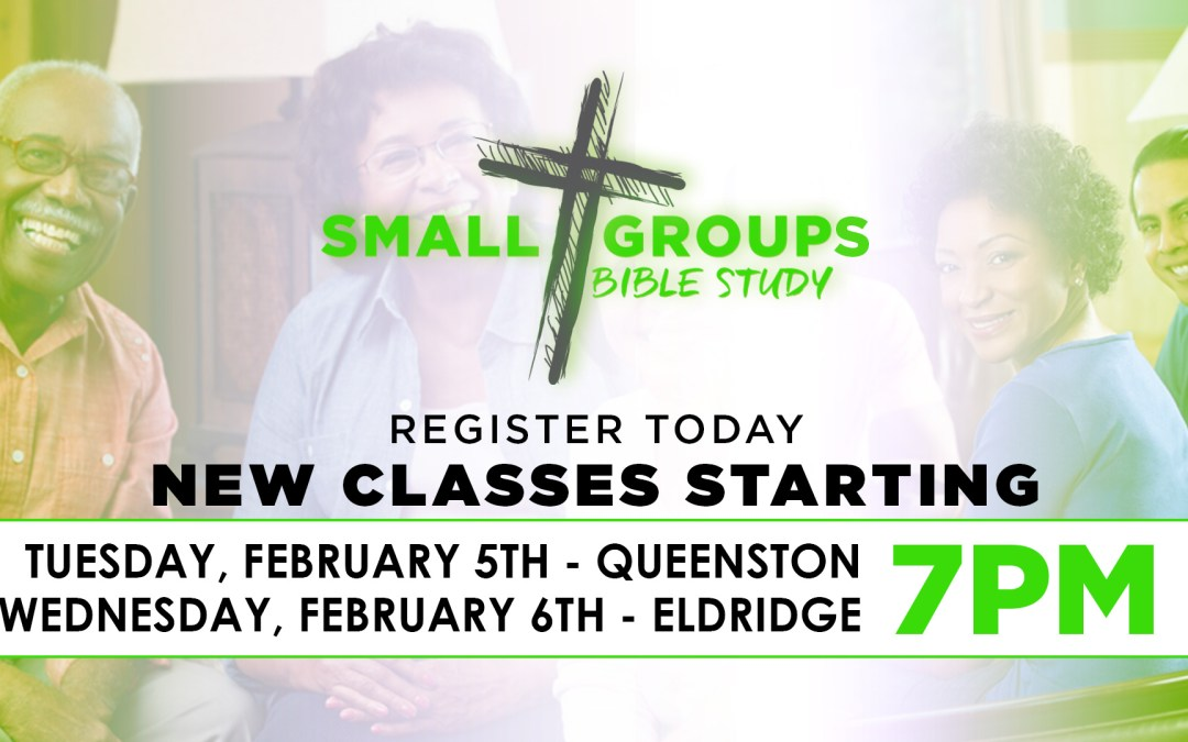 Register Today for Small Groups Bible Study – New Session Starting Feb 5th