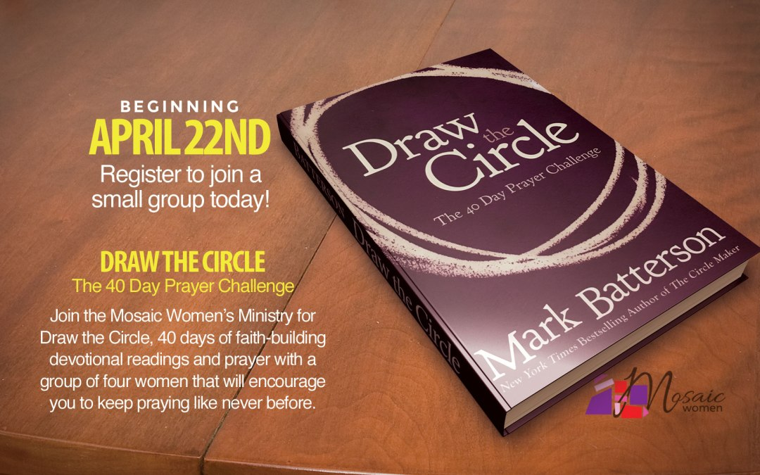 Join Mosaic as we Draw The Circle for 40 days of small group prayer