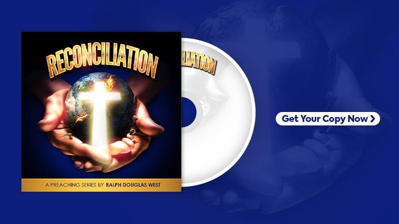 Reconciliation - A Sermon Series by Ralph Douglas West