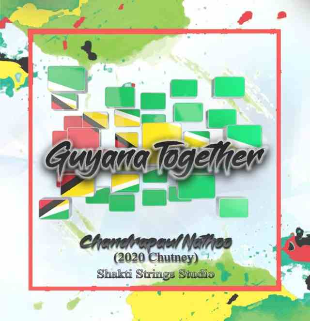 2020 Guyana Together by Chandarpaul Nathoo
