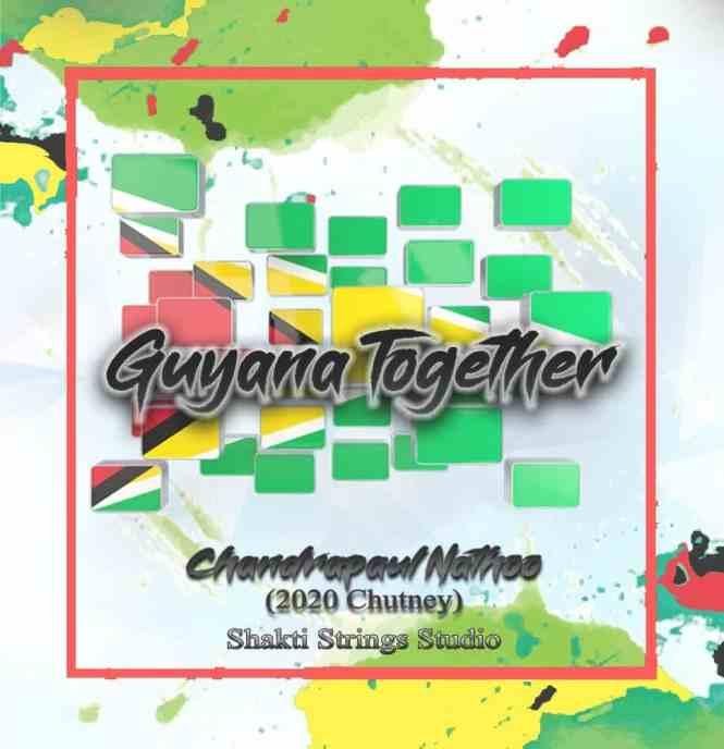 2020 Guyana Together by Chandarpaul Nathoo