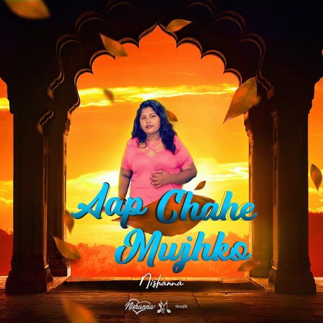Aap Chahe Mujhko Aarzo Hai Kisko By Nishanna (2019 Bollywood Cover)