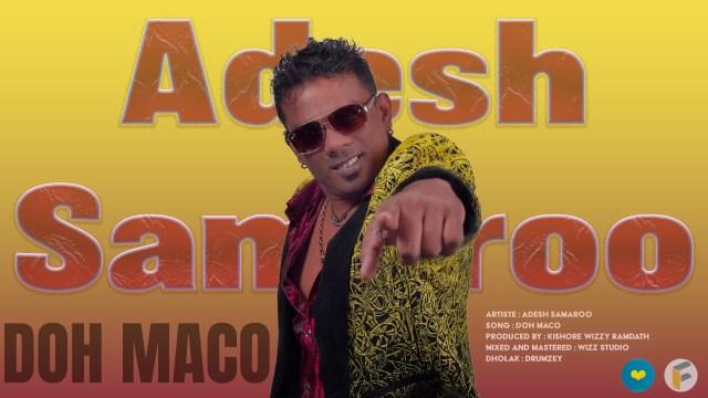 Adesh Samaroo - Doh Maco