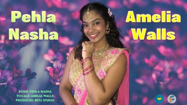 Amelia Walls - Pehla Nasha (Bollywood Cover 2021)