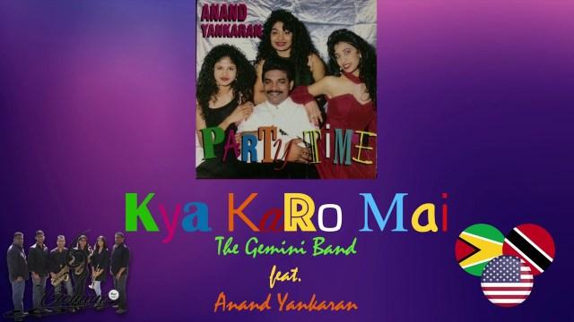 Anand Yankaran Ft The Gemini Band - Kya Karo Mai