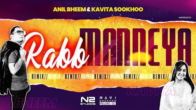 Anil Bheem & Kavita Sookhoo - Rabb Manneya Remix