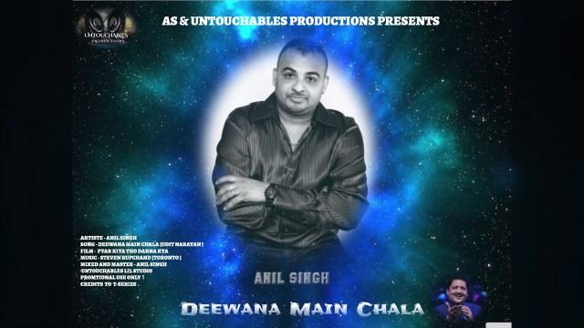 Anil Singh - Deewana Main Chala