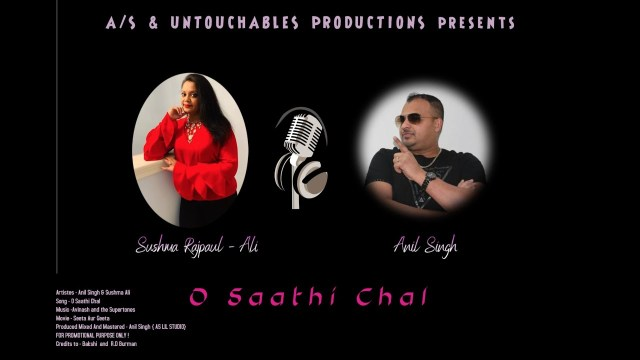 Anil Singh ft Sushma Rajpaul Ali - O Saathi Chal Remix