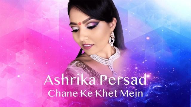 Ashrika Persad - Chane Ke Khet Mein