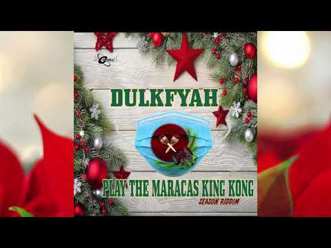 DULKFYAH - Play the Maracas King Kong