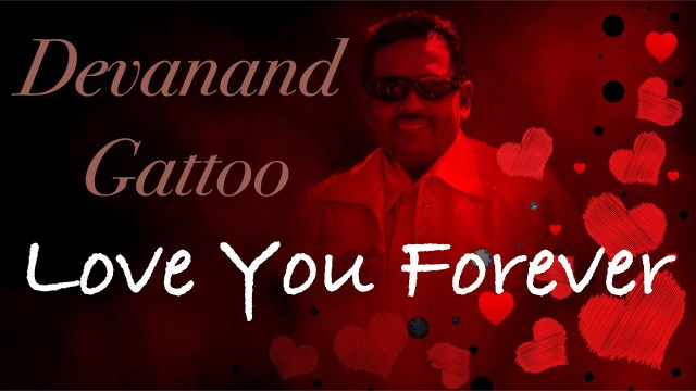 Devanand Gattoo Love You Forever ❤