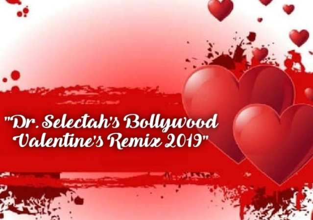 2019 Bollywood Valentine's Remix By Dr. Selectah