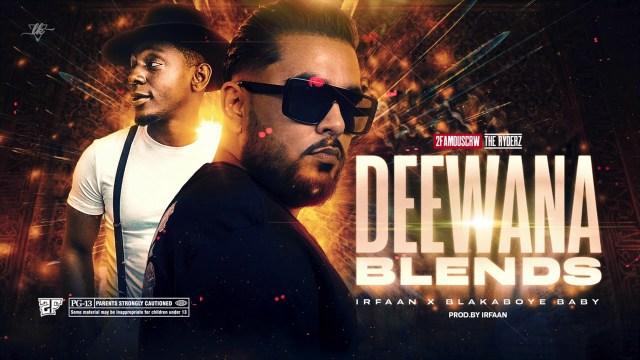 Irfaan Ft. Blaka Boye Baby Deewana Blends