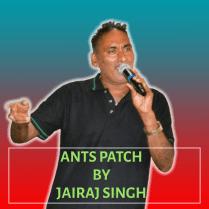 Jairaj Singh Ants Patch (traditional Chutney 2019)