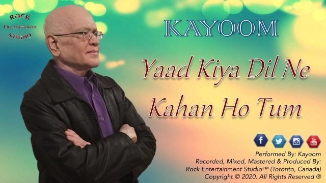Kayoom - Yaad Kiya Dil Ne Kahan Ho Tum