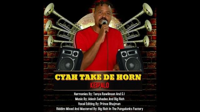 Kei Palo - Cyah Take De Horn