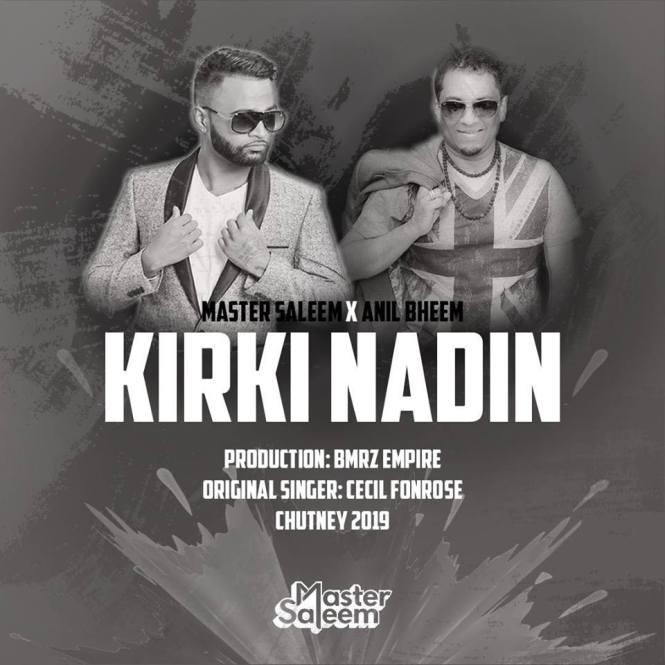 Kirki Nadin By Master Saleem & Anil Bheem (2019 Chutney)