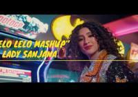 LADY SANJANA - LELO LELO MASHUP