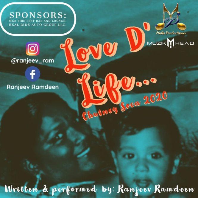 Love D Life by Ranjeev Ramdeen (2020 Chutney Soca) #love #life #ranjeev