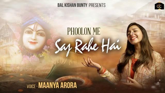 Maanya Arora - Phoolon Me Saj Rahe Hain