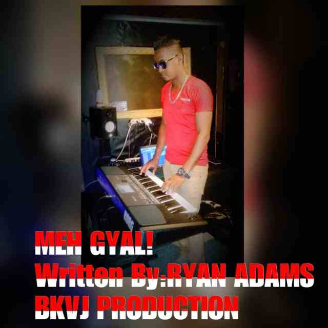 Meh Gyal By Ryan Adams (2019 Chutney Soca)