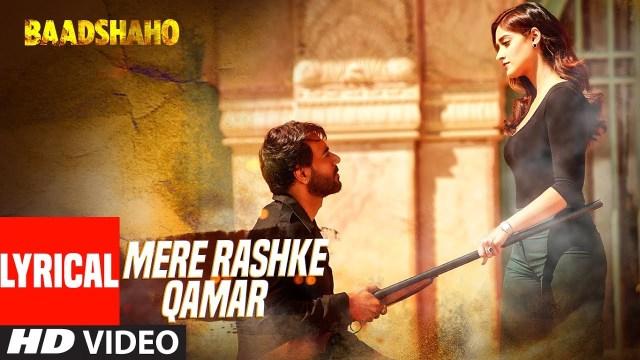 Mere Rashke Qamar Lyrics by Nusrat Fateh Ali Khan, Rahat Fateh Ali Khan | Baadshaho