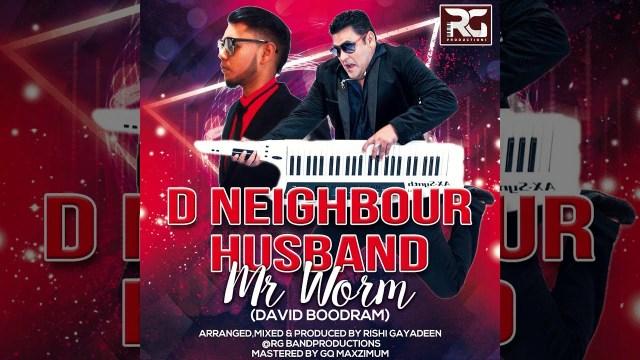 Mr Worm (David Boodram) - D Neighbour Husband