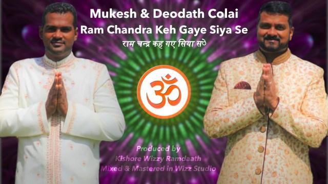 Mukesh Ft Deodath Colai - Ram Chandra Keh Gaye Siya Se