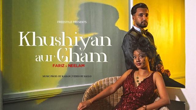 Neelam Matadin Ft. Fariz Barsatie Khushiyan Aur Gham
