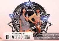 O Mere Sona (potion Smash Up) By Savita Singh Ft Raquel (2019 Bollywood Remix)