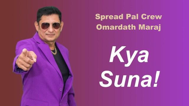 Omardath Maraj Kya Suna