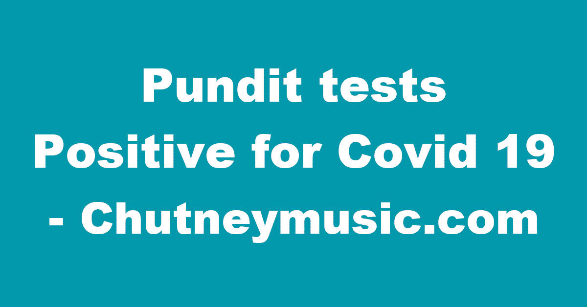 Pandit Tests Positive For Covid 19