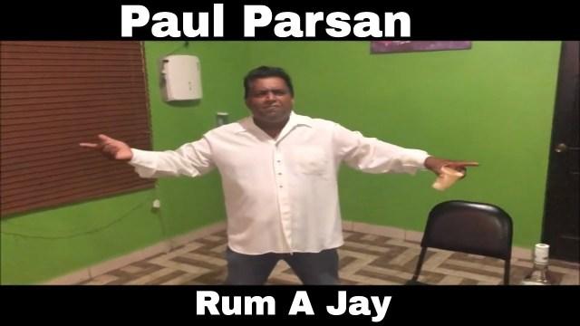 Paul Parsan - Rum ''A''Jay