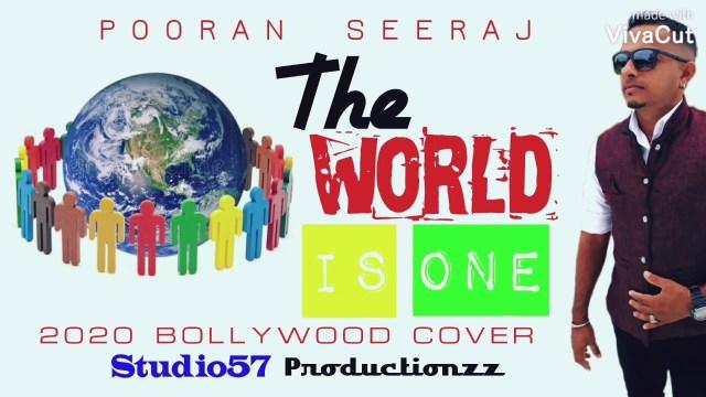 Pooran Seeraj - The World Is One
