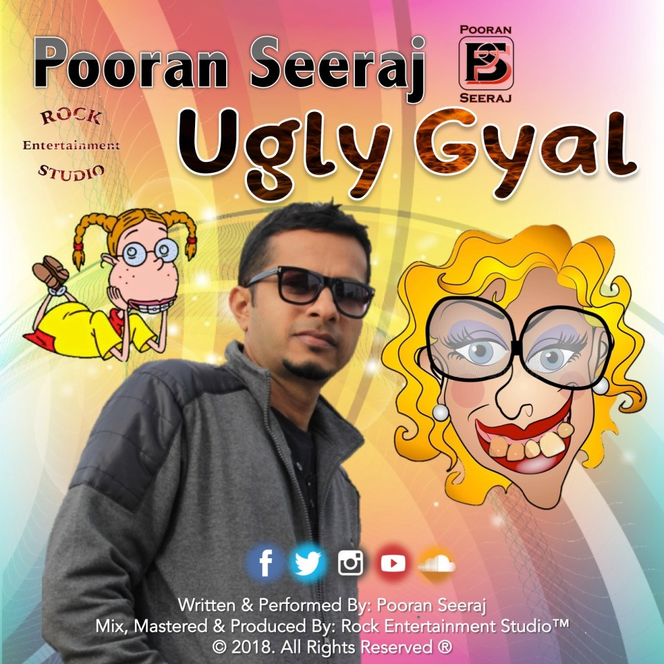 Pooran Seeraj - Ugly Gyal (2018 Chutney Soca)