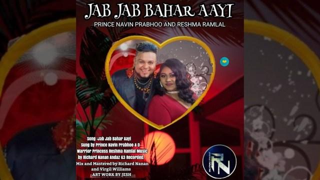 Prince Navin Prabhoo & Reshma Ramlal - Jab Jab Bahar