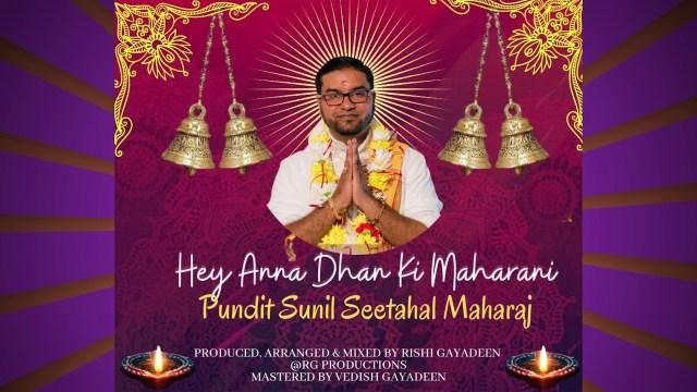 Pundit Sunil Seetahal Maharaj & Ganesh Utsav Foundation - Hey Anna Dhan Ki Maharani