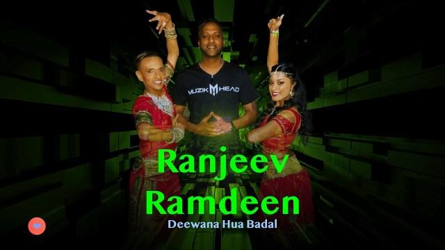 Ranjeev Ramdeen - Deewana Hua Badal