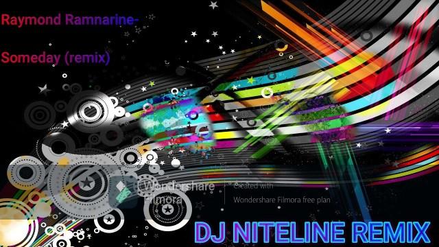 Raymond Ramnarine - Someday (DJ Niteline Remix)