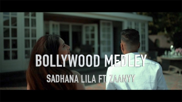 Sadhana Lila Bollywood Medley Ft. Zaanyy