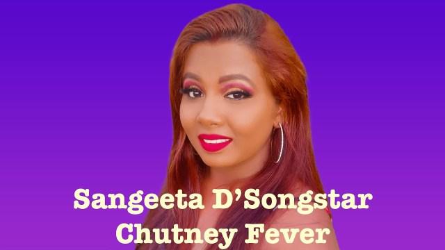Sangeeta D'Songstar - Chutney Fever