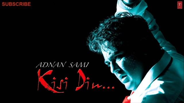 Sargoshi Full Audio Song Kisi Din Album Songs Adnan Sami