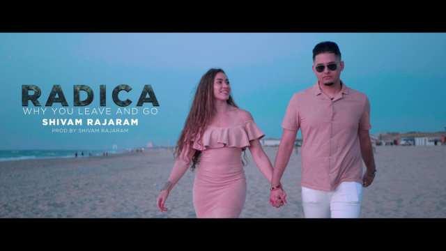 Shivam Rajaram - Radica Why You Leave And Go