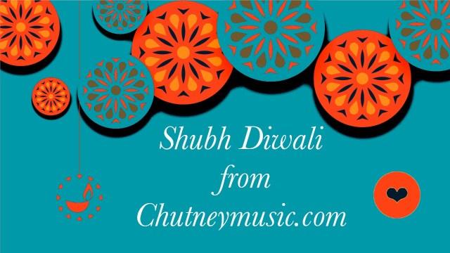 Shubh Diwali 2020 from Chutneymusic.com