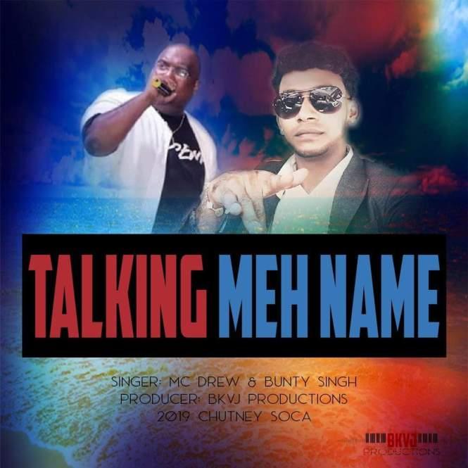 Talking Meh Name By Bunty Singh & Mc Drew P